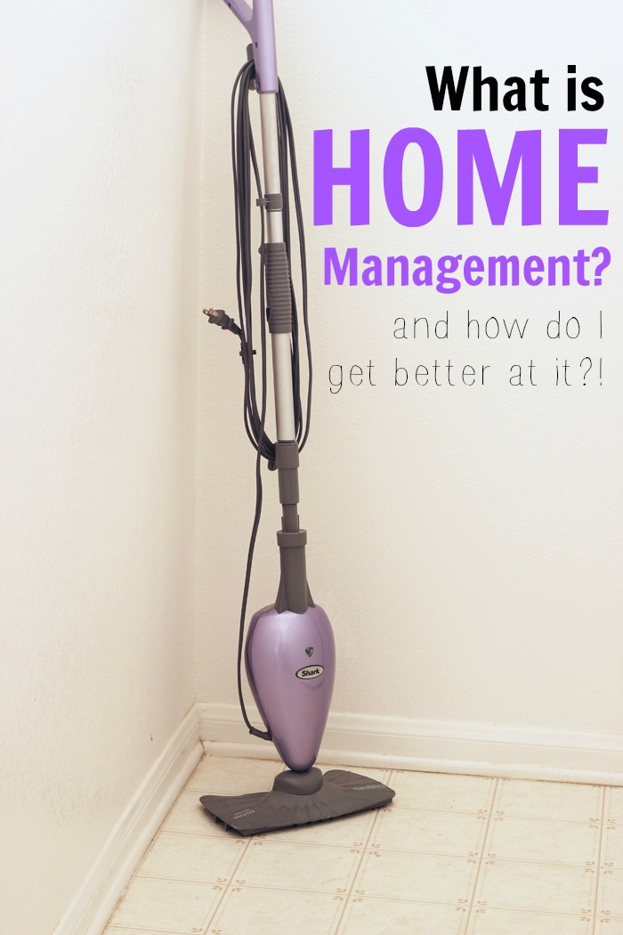 What is Home Management? And HOW do I get better at it? Life as Mom