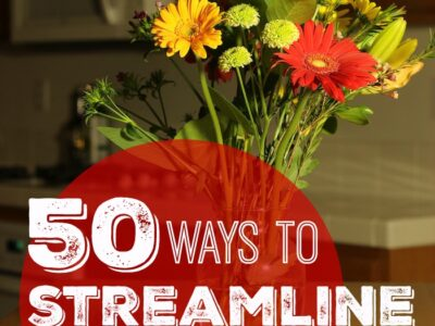 50 Ways to Streamline Your Life | Life as Mom