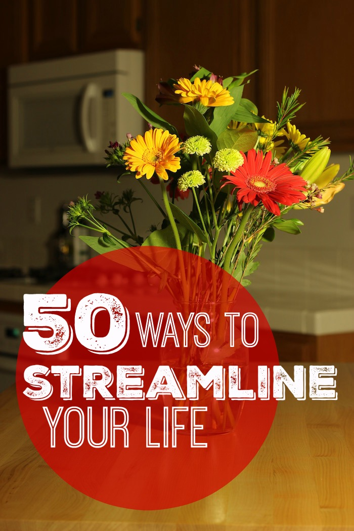 50 Ways to Streamline Your Life