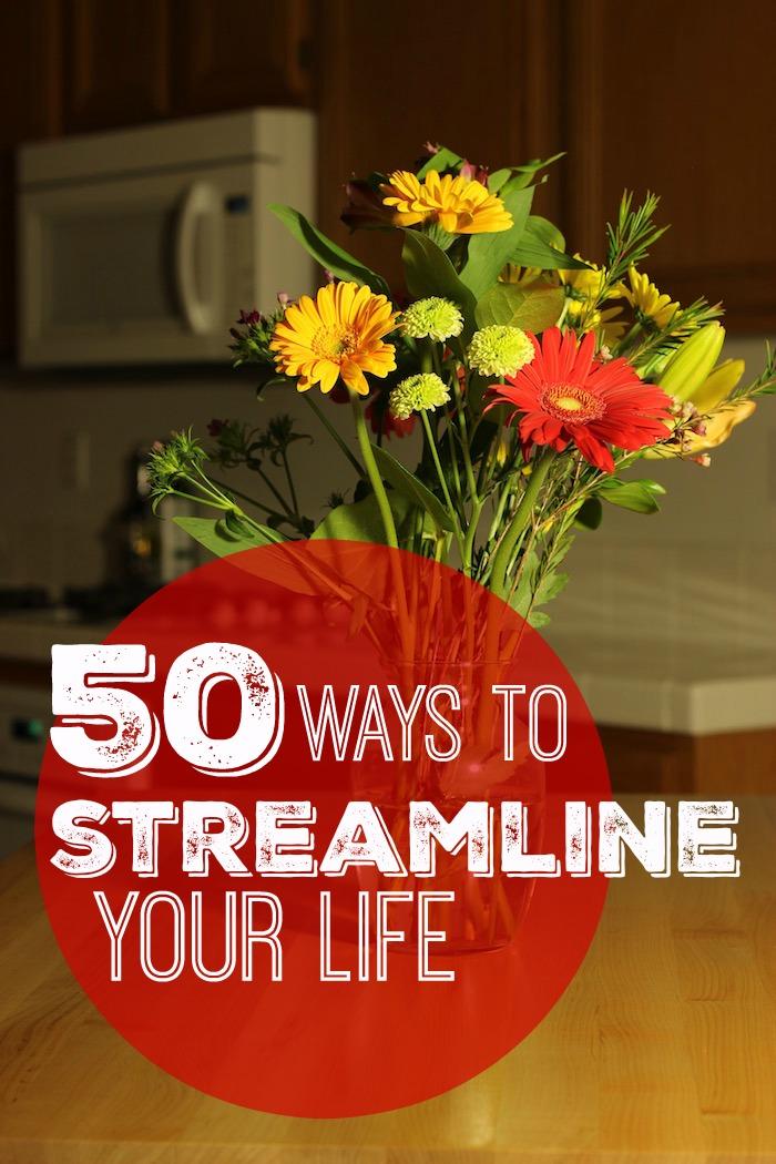 50 Ways to Streamline Your Life