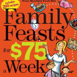 Review and Giveaway: Family Feasts for $75 a Week – NOW CLOSED