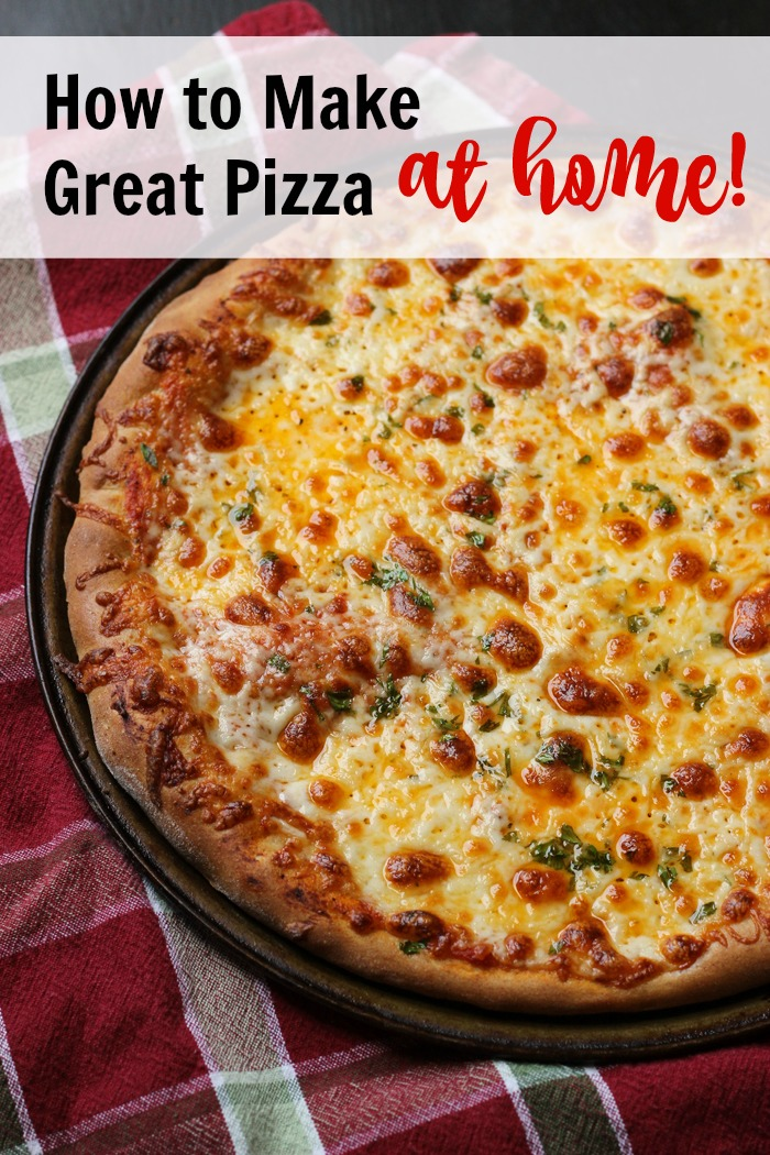 How to Make Great Pizza at Home | Life as Mom
