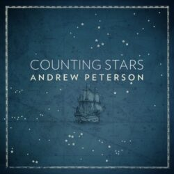 Counting Stars – A New Album from Andrew Peterson