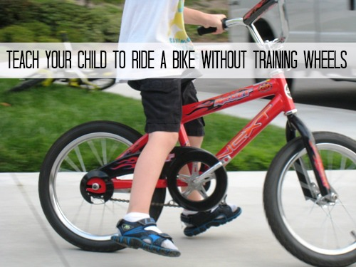 Teach Your Child to Ride a Bike Without Training Wheels - This is a tried and true method for teaching a child to ride a bike -- without expensive equipment, hair loss, or tears.