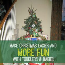 7 Ways to Make Christmas Easier and More Fun with Toddlers & Babies