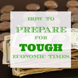How to Prepare for Tough Economic Times