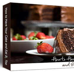 How to Have Your Cake & Eat It, Too