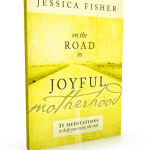 On the Road to Joyful Motherhood is a compilation of 31 devotions to help you enjoy this ride. They are ideas I