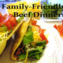 family-friendly beef dinners