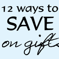 12 Ways to Save on Gifts