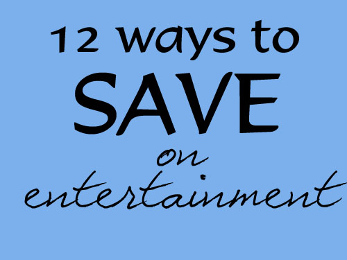 12 Ways to Save on Entertainment (Frugal Friday)