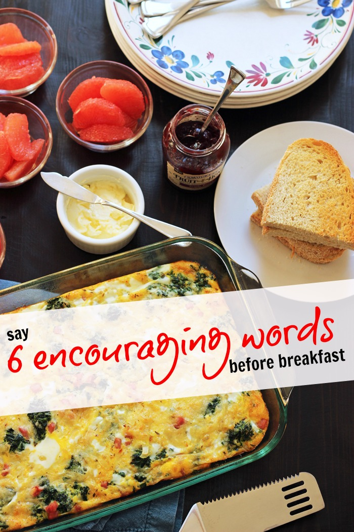 Say 6 Encouraging Words Before Breakfast | Life as Mom