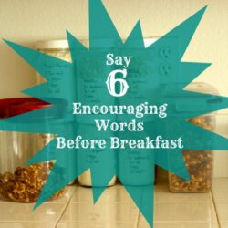 Say 6 Encouraging Words Before Breakfast