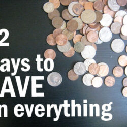 Frugal Friday: 12 Ways to Save on (Almost) Everything