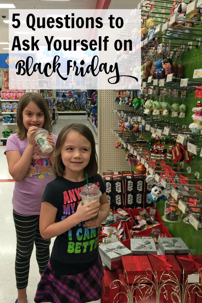 5 Questions to Ask Yourself on Black Friday | Life as Mom