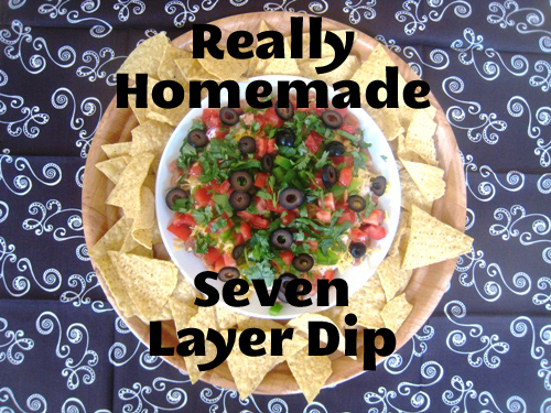 Homemade Seven layer dip