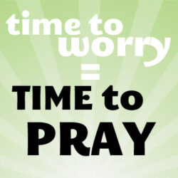time to worry time to pray
