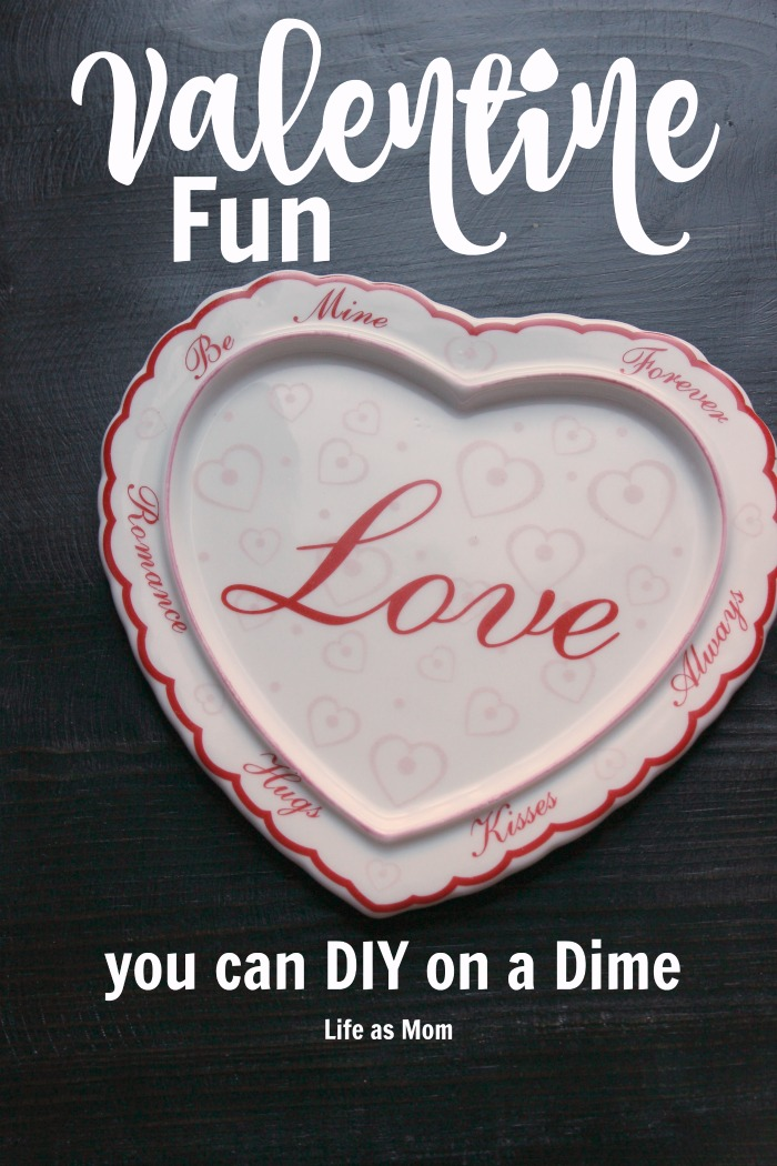 Valentine's Day Fun that You Can DIY on a Dime | Life as Mom