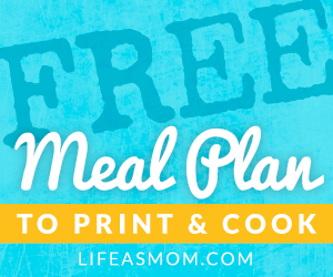 Weekly Meal Plan to Print and Cook #30 | Life as MOM