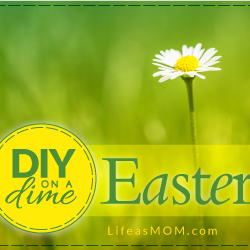 DIY on a Dime: Easter