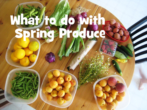 what to do with spring produce