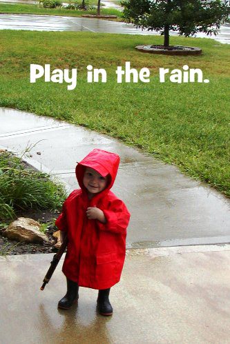 Get Out: Splash in the Puddles & Play in the Rain