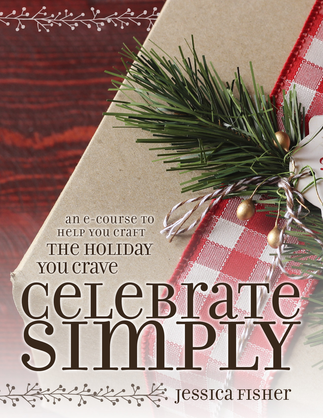 Celebrate Simply, A FREE 4-week e-course from Jessica Fisher