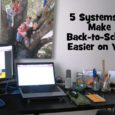 5 systems to make back to school easy on you