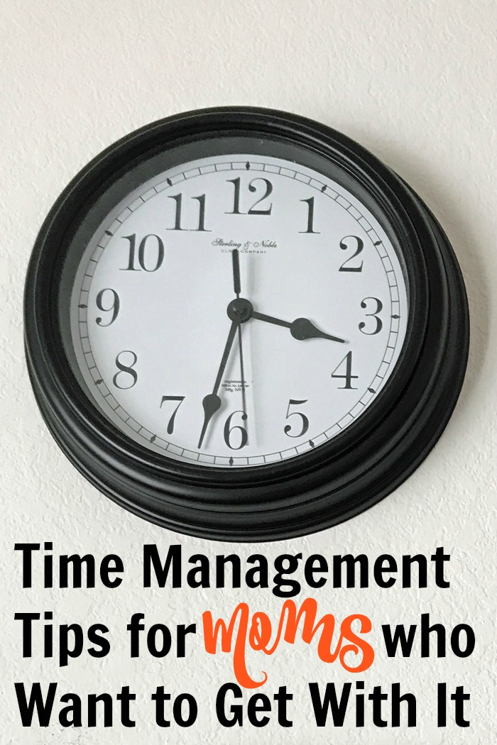 Time Management Tips for Moms Who Want to Get With It | Life as Mom