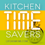 Kitchen Time Savers series | Life as MOM