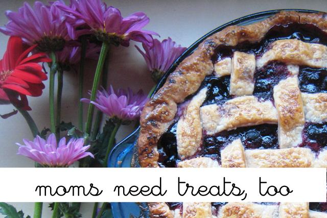 Moms Need Treats too