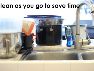 Clean as You Go and Save Time in the Kitchen