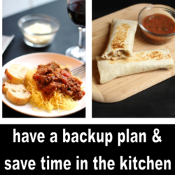 Have a Backup Plan & Save Time in the Kitchen