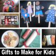 Gifts to make for Kids