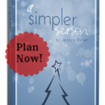 Plan Now for a Simpler Season - Grab your copy of A Simpler Season for only $5 so that you can enjoy the next six and a half weeks to the fullest.