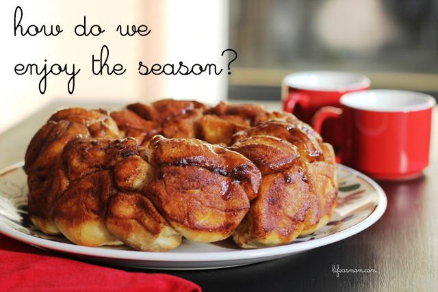 how do we enjoy the season
