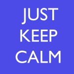 just keep calm