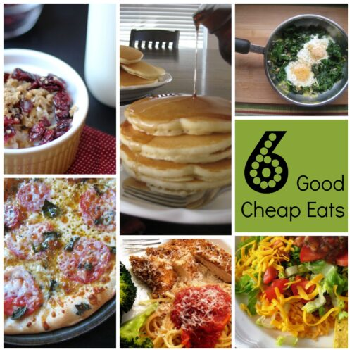 6 Good Cheap Eats - six easy and delicious recipes that fit the budget and please the kids. What