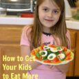 How to Get Your Kids to Eat More Vegetables Life as Mom