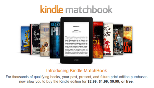 Save Money with Kindle Matchbook - Kindle will sell you a digital copy of a book you've bought in print at a deep discount.