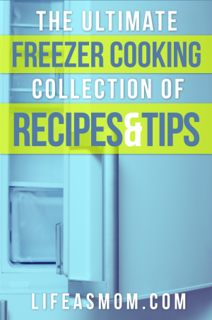 Ultimate Freezer Cooking Collection of Recipes and Tips