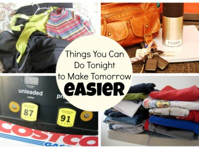 9 Things You Can Do Tonight to Make Tomorrow Easier
