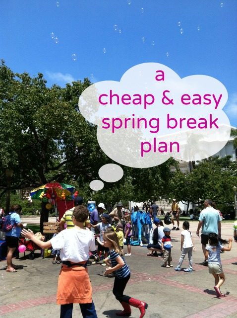 A Cheap & Easy Spring Break Plan
