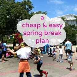 A Cheap & Easy Spring Break for Families
