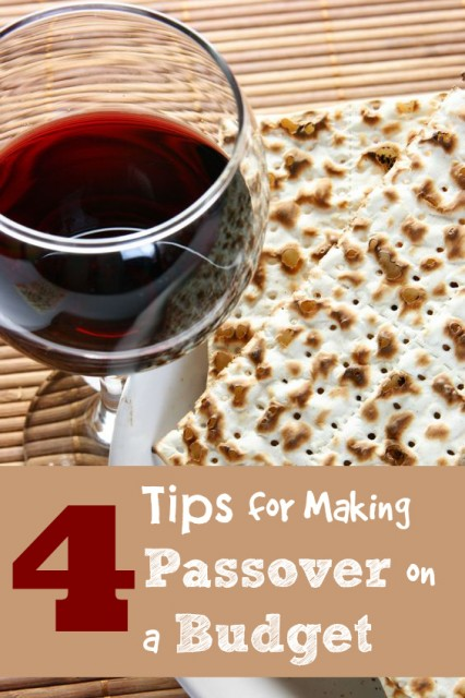 4 Tips for Making Passover on a Budget - follow these tips to saving money on Passover groceries.