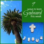 9 Ways to Lean Godward This Week - Let