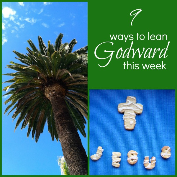 9 Ways to Lean Godward This Week