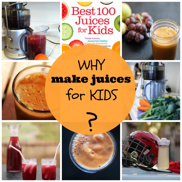 Juices for Kids: Why? - Homemade juices can be a delicious addition to your family's diet and a great way to expose your kids to new flavors.
