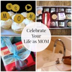 Celebrate Your Life as MOM This Mother