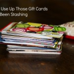How to Use Up Those Gift Cards You